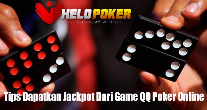 Tips Dapatkan Jackpot Dari Game QQ Poker Online
